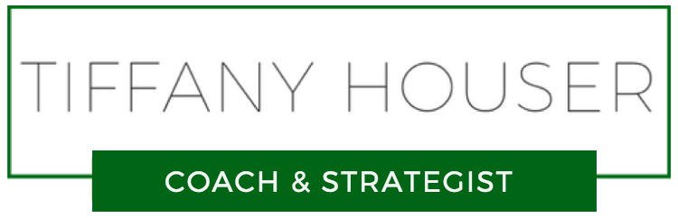 Tiffany Houser | Coach & Strategist